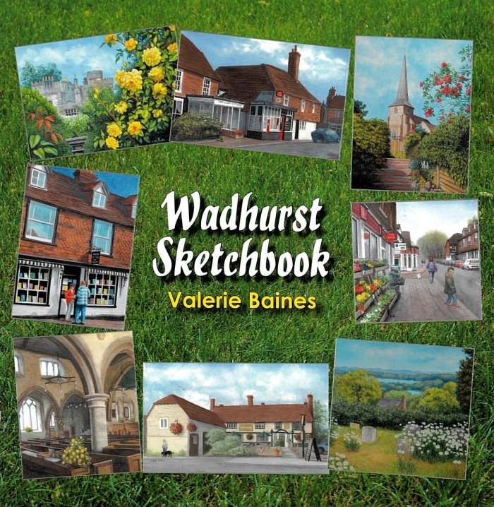 Wadhurst Sketchbook - by Valerie Baines